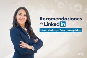 Recomendaciones de Linkedin como darlas y como conseguirlas