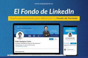 El Fondo LinkedIn: Diseño personalizado para diferenciar tu Fondo de Portada